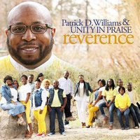 Reverence — Patrick D. Williams and Unity in Praise