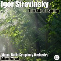 Stravinsky: The Rite Of Spring — Vienna Radio Symphony Orchestra, Milan Horvat