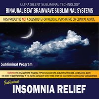 Insomnia Relief — Binaural Beat Brainwave Subliminal Systems