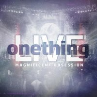 Magnificent Obsession — Onething