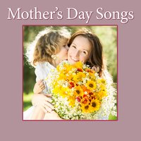 Mother's Day Songs — сборник