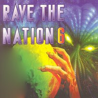 Rave the Nation, Vol. 6 — сборник