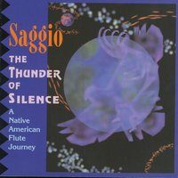 The Thunder of Silence: A Native American Flute Journey — Saggio