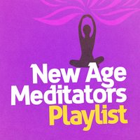New Age Meditators Playlist — The New Age Meditators