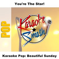 Karaoke Pop: Beautiful Sunday — Karaoke