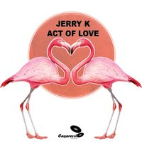 Act of Love — Jerry K