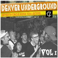 Denver Underground: Seventh Circle Music Collective, Vol. 1 — сборник