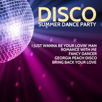 Disco Summer Dance Party: I Just Wanna Be Your Lovin' Man, Romance with Me, Fancy Dancer, Georgia Peach Disco, Bring Back Your Love — сборник