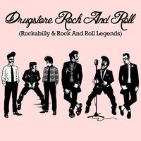 Drugstore Rock and Roll (Rockabilly & Rock and Roll Legends) — сборник