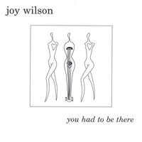 you had to be there — Joy Wilson