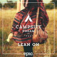 Lean On (Extended) — Campsite Dream