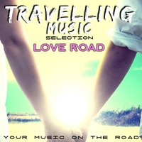 Travelling Music Selection: Love Road — сборник
