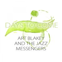 Days To Come — Art Blakey & The Jazz Messengers