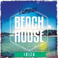 Famous Beach House - Ibiza, Vol. 1 — сборник