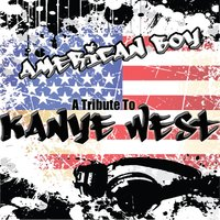 American Boy: A Tribute To Kanye West — Original Cartel