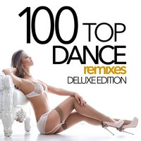 100 Top Dance Remixes — D'mixmasters