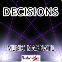 Decisions — Music Magnate