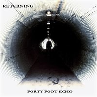 Returning — Forty Foot Echo