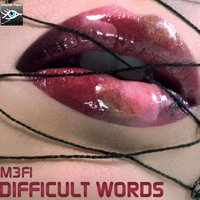 Difficult Words — M3fi
