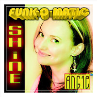 Shine (feat. Angie) — Funk-O-Matic