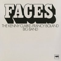 Faces — The Kenny Clarke-Francy Boland Big Band
