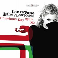 Christmas Day with Me — Laura Vane & The Vipertones