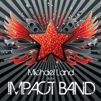 Michael Land and the Impact Band — Michael Land and the Impact Band
