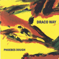 Draco Way — Phoebes Dough