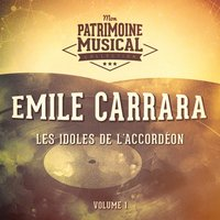 Les idoles de l'accordéon : Emile Carrara, Vol. 1 — Emile Carrara