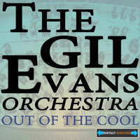 Out of the Cool Remastered — The Gil Evans Orchestra