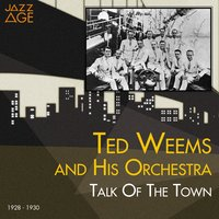 Talk of the Town — Ted Weems