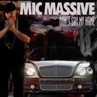 Don't Say My Name — Mic Massive