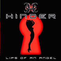 Lips Of An Angel — Hinder