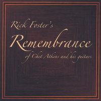 Rick Foster's Remembrance of Chet Atkins and His Guitars — Rick Foster