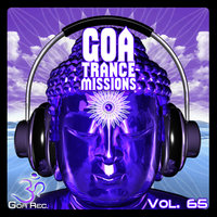 Goa Trance Missions, Vol. 65: Best of Psytrance,Techno, Hard Dance, Progressive, Tech House, Downtempo, EDM Anthems — Tetrium