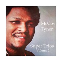 Super Trios - Volume 2 — McCoy Tyner