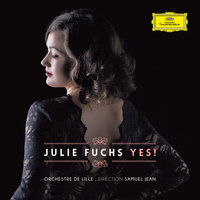 Yes ! — Orchestre National de Lille, Samuel Jean, Julie Fuchs