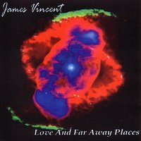 Love And Far Away Places — James Vincent