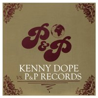 Kenny Dope vs. P&P Records - Rarities and Re-Edits — Kenny Dope