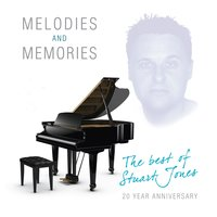Melodies and Memories — STUART JONES