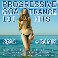 Progressive Goa Trance 101 Hits 2014 + DJ Mix — сборник