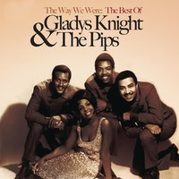 The Way We Were: The Best Of Gladys Knight & The Pips — Gladys Knight & The Pips