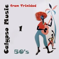50's Calypso Music from Trinidad, Vol. 1 — сборник