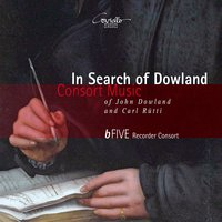 In Search of Dowland — Джон Доуленд, bFIVE Recorder Consort
