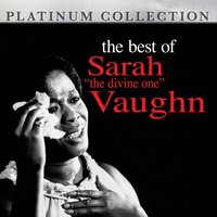 "The Best of Sarah ""The Divine One"" Vaughn — Sarah Vaughan"