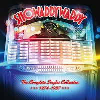 The Complete Singles Collection 1974 - 1987 — Showaddywaddy