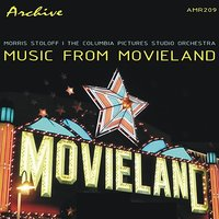 Music From Movieland — Morris Stoloff, The Columbia Picture and Studio Orchestra