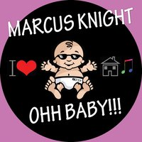 Ohh Baby — Marcus Knight