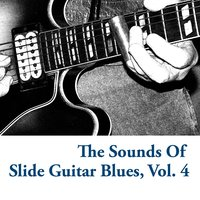 The Sounds of Slide Guitar Blues, Vol. 4 — сборник