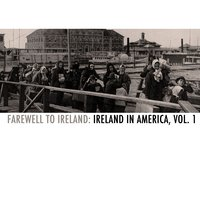 Farewell to Ireland: Ireland in America, Vol. 1 — сборник